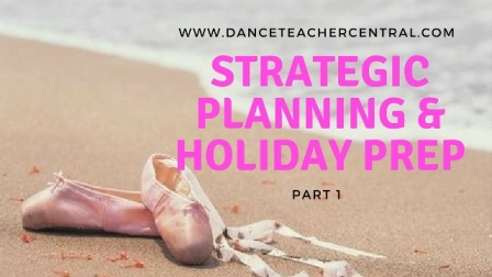 Dance Teacher Strategic Planning and Holiday Preparation